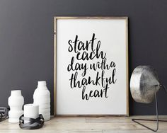 PRINTABLE Art,Start Each Day With Thankful Heart,Start Each Day With A  Grateful Heart,Office Decor,Typography Print,Quote Prints,Wall Art