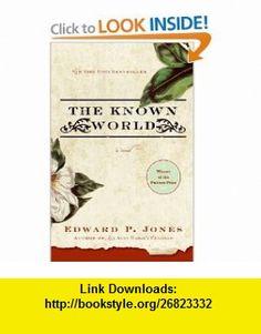 The Known World (9780061159176) Edward P. Jones , ISBN-10: 0061159174  , ISBN-13: 978-0061159176 ,  , tutorials , pdf , ebook , torrent , downloads , rapidshare , filesonic , hotfile , megaupload , fileserve