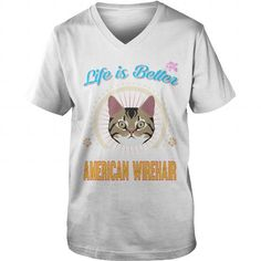 Life Is Better An American Wirehair Cat V-Necks T-Shirts, Hoodies ==►► Click Order This Shirt NOW!