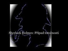 Sherlock Holmes: povídka Případ totožnosti (mluvené slovo, audiokniha) - YouTube Sherlock Holmes, Audio Books, Youtube, Movies, Films, Film Books, Movie