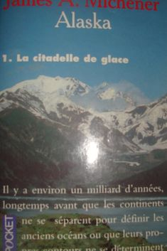 Alaska 1 - James A. Michener (1988 - traduction 1989)