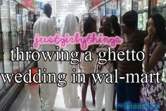 Did They Really Have A Ghetto Wedding In Walmart?