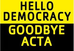 ACTA is dead. Long life to democracy !