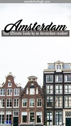 Traveling to Amsterdam? Read the ultimate guide with insider local tips for what to do in Amsterdam, what to eat in Amsterdam, and where to stay in Amsterdam!: