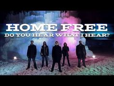 One of my favorite Christmas songs & it is Cool ! Do You Hear What I Hear? (Home Free) (Christmas A Cappella) - YouTube