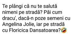 Te plangi ca nu te saluta nimeni pe strada? Angelina Jolie, Comedy, Comedy Theater, Comedy Movies