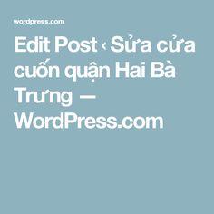 Edit Post ‹ Sửa cửa cuốn quận Hai Bà Trưng — WordPress.com