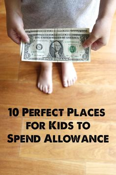 10 Perfect Places for Kids to Spend Allowance - Love these ideas of where my kiddos can find ways to spend small amounts of money they've earned - esp. #3 and #8!!