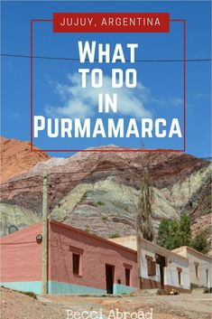 What to do in Purmamarca? Tips on how to get the most out of your stay in the North of Argentina - Becci Abroad Travel Info, Us Travel, Travel Guides, Travel Articles, Patagonia Travel, In Patagonia, Visit Argentina, Argentina Travel, Argentina Culture