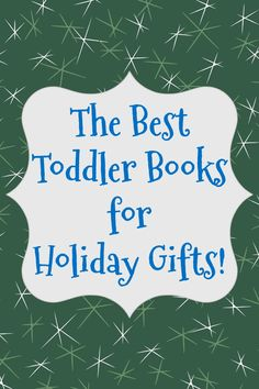 Books make the best gifts! Check out this holiday gift list for toddler books perfect for that special little boy or girl this holiday season! via @LeahKanaan