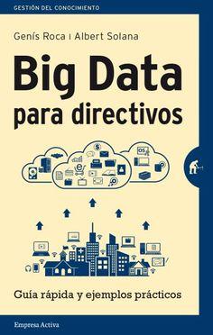 Big data para directivos: guía rápida y ejemplos prácticos