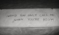 why'd you only call me when you're high? // arctic monkeys