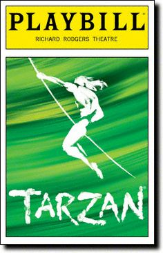 Tarzan Playbill Covers on Broadway - Information, Cast, Crew, Synopsis and Photos - Playbill Vault