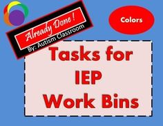 """Autism+and+Special+Education.++Already+Done!+Tasks+for+IEP+Work+Bins-+Colors+Edition+from+Autism+Classroom.++ Just+print,+laminate,+add+velco+and+teach.++ This+Colors+set+includes+ -1+colors+matching+task. -+Identify+similar+colors+for+12+color+related+pictures.+ -+""""What+is+this?""""+cards+to+have+students+expressively+name+colors. -Match+the+Written+(color)+word+task. -Read+the+""""color""""+word+cards. -Spell+the+(color)+word+cards+with+letter+tiles.+"""