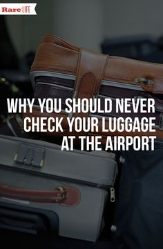 Some frequent flyers insist on checking their luggage before they board planes, but there are several compelling reasons why you shouldn't.