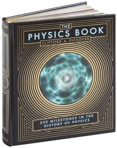 The Physics Book by Clifford A. Pickover | 10/15/2013 | ISBN 9781435148055 #BarnesandNobleCollectibleEditions