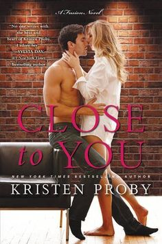 Close to You: A Fusion Novel by Kristen Proby https://www.amazon.com/dp/0062434764/ref=cm_sw_r_pi_dp_x-.LxbGGFAXZF