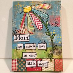 5x7 Mixed media canvas Mom   so much love in by heartfeltByRobin, $24.00