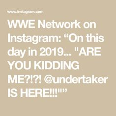 """WWE Network on Instagram: """"On this day in 2019... """"ARE YOU KIDDING ME?!?! @undertaker IS HERE!!!"""""""" Undertaker, In 2019, Wwe, Kids, Instagram, Young Children, Boys, Children, Boy Babies"""