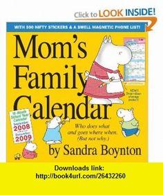 Moms Family Calendar 2009 (9780761148920) Sandra Boynton , ISBN-10: 0761148922  , ISBN-13: 978-0761148920 ,  , tutorials , pdf , ebook , torrent , downloads , rapidshare , filesonic , hotfile , megaupload , fileserve
