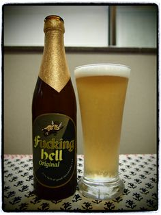 """German beer called fucking hell. The EU's trademarks authority has permitted a German firm to brew beer and produce clothing under the name """"Fucking Hell"""". It may be an expletive in English, but in German it could refer to a light ale -- Hell -- from the Austrian town of Fucking. Hi-LARIOUS!"""