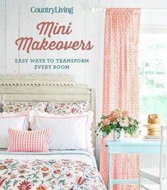 """Read """"Country Living Mini Makeovers Easy Ways to Transform Every Room"""" by Country Living available from Rakuten Kobo. When it's time for a quick change, these 250 mini-makeovers for your home are fun and easy! No major remodeling necess. Old Coffee Tables, Outside Furniture, French Country Bedrooms, Cheap Home Decor, Country Living, Furniture Makeover, Diy Bedroom Decor, Wall Decor, Living Room"""