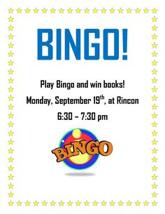 Play BINGO and win books! Monday, September 19, from 6:30-7:30pm at Rincon Library, 725 Rincon Ave., Livermore CA, 94551