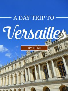 A day trip to Versailles by bike with Fat Tire Paris, including visits to the Versailles Market, Marie Antoinette's Hamlet, and the interior of the palace.