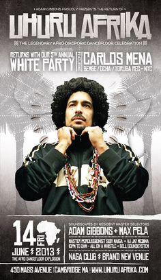 Uhuru Afrika Annual White Party  Featuring DJ/Producer CARLOS MENA (Bembe/Ocha/Yoruba Rec : NYC)       Tables/Info - Bottle Specials available, contact alex@nagacambridge.com or 617.955.4900         Website: www.nagacambridge.com  Like us on Facebook: Naga  Follow us on Twitter: nagacambridge