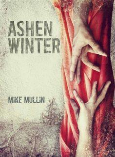 """""""Ashen Winter""""  ***  Mike Mullin  (2013)"""