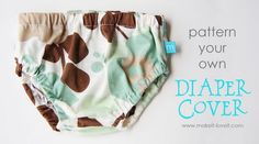 This tutorial teaches you how to make your own diaper covers.