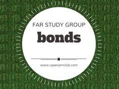 Bonds (FAR) - CPA Exam Club  #cpaexam #FARstudygroup
