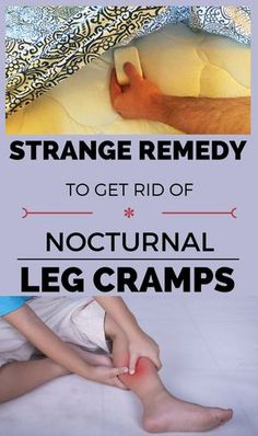 Strange Remedy To Get Rid Of Nocturnal Leg Cramps