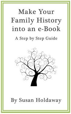 Make Your Family History into an eBook: A Step by Step Guide