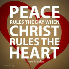 """Christ has to RULE us to get His peace. There is no room for two rulers in our hearts. """"I'm leaving you at peace. I'm giving you my own peace. So don't let your hearts be troubled, and don't be afraid,"""" Jn. My True Love, Faith Hope Love, Perfect Peace, Thy Word, Jesus Is Lord, Jesus Christ, God Loves You, Praise God, Spiritual Inspiration"""