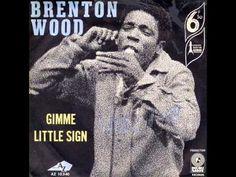 Brenton Wood - Gimme Little Sign
