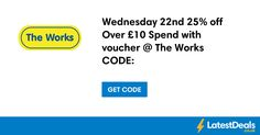 Wednesday 22nd 25% off Over £10 Spend with voucher @ The Works CODE: