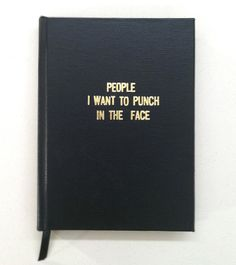 """love this bound journal with foil printed title """"People I Want To Punch In The Face"""""""