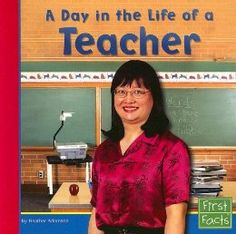 Informational Texts: A Day in the Life of a Teacher (First Facts: Community Helpers at Work): Heather Adamson: 9780736846790: Amazon.com: Books