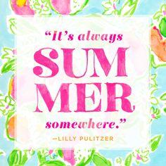 It's always summer somewhere.