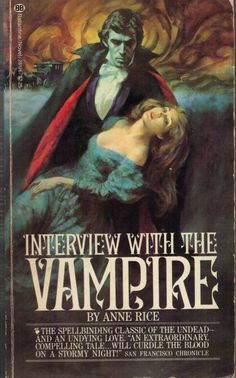 Anne Rice's Interview with the Vampire. Book one of five in the original Vampire Chronicles. This 1977 Ballantine edition cover flys in the face of the series by going full on classic horror Dracula.