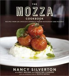 The Mozza Cookbook: Recipes from Los Angeles's Favorite Italian Restaurant and Pizzeria