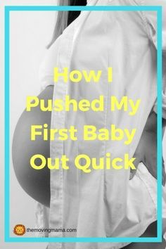 How to have a quick pushing phase during labour | Tips that may increase your chances of pushing your baby out quick! #pregnancyfirstfood