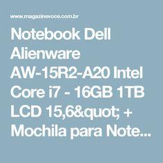 "Notebook Dell Alienware AW-15R2-A20 Intel Core i7 - 16GB 1TB LCD 15,6"" + Mochila para Notebooks - Magazine Vrshop"