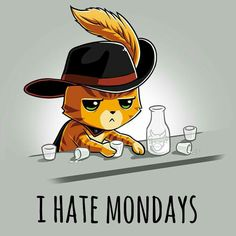 I Hate Mondays - This official Shrek t-shirt featuring Puss in Boots is only available at TeeTurtle! Cute Animal Drawings, Kawaii Drawings, Cartoon Drawings, Cute Drawings, Anime Animals, Funny Animals, Cute Animals, Chibi, Cute Animal Quotes