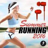Название: Summer Running 2016 Исполнитель: VA Год: 2016 Жанр: Dance, Club, House, EDM Продолжительность: 08:30:14 Формат/Кодек: MP3 Битрейт аудио: 320 kbps