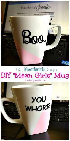 DIY Mean Girls Mug - BusyBeingJennifer.com #101handmadedays