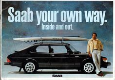Saab your own way. Inside and out.