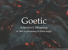 """Derivative of """"Goethe"""" (pronounced gur-tic) The Words, Fancy Words, Weird Words, Words To Use, Pretty Words, Beautiful Words, Cool Words, Dark Words, Unusual Words"""