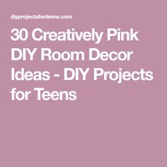 30 Creatively Pink DIY Room Decor Ideas - DIY Projects for Teens